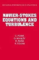 Navier-Stokes Equations and Turbulence (Encyclopedia of Mathematics and its Applications)