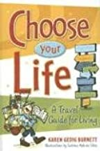Choose Your Life: A Travel Guide for Living