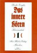 Das innere Hören: Klavierschule. Heft 1. Klavier. Lehrbuch.