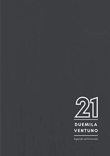 Agenda settimanale 2021: Planner settimanale 2021 | 12 mesi | 140 pagine | Formato A4 - 21x29,7 cm | Gennaio 2021 - Dicembre 2021 | Edizione nera | ... i tuoi impegni e la vita di tutti i giorni