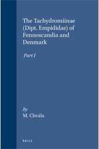 The Tachydromiinae (Dipt. Empididae) of Fennoscandia and Denmark, Part I (Fauna Entomologica Scandinavica, Band 3)