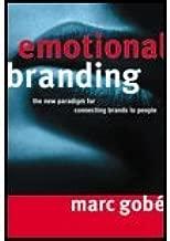 Emotional Branding by Marc Gobe, Marc Gobé, Sergio Zyman. (Allworth Press,2001) [Hardcover]