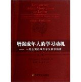 Enhancing Adult Motivation to Learn A Comprehensive Guide for Teaching All Adults Third Edition(Chinese Edition)