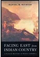 Facing East from Indian Country by Daniel K. Richter. (Harvard University Press,2003) [Paperback]
