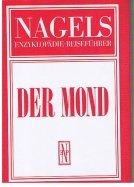 Der Mond - oder Die Selenologie im Spiegel ihrer Darstellungen. Nagels Enzyklopädie-Reiseführer - 7 mehrfarbige und 96 schwarz-weiße Abb. 4 Faltkarten.