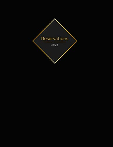 Reservations 2021: Reservation Book for restaurants, bistros and hotels | 370 pages - 1 day=1 page | date to enter by yourself | The appointment ... | Cover Design - Black gold effect frame