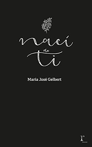 Nací de ti de María José Gelbert
