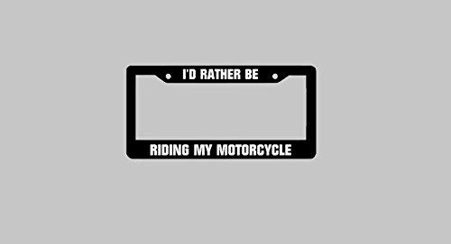 Ik zou liever rijden Mijn Motorfiets rijbewijs Plate Frame, Motorfiets Auto Accessoires, Auto Plate Frame, Auto Tag Houder Auto Auto Novelty Accessoires License Plaat Art - 12x6 Inches