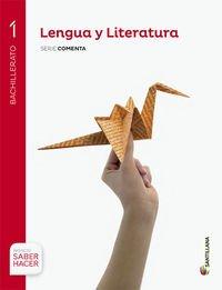 LENGUA Y LITERATURA SERIE COMENTA 1 BTO SABER HACER - 9788468003870