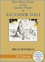 Print Price Guide to the Graphic Works of Salvador Dali (2013 Edition)
