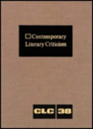 Contemporary Literary Criticism: Excerpts from Criticism of the Works of Today\'s Novelists, Poets, Playwrights, Short Story Writers, Scriptwriters, &: ... Scriptwriters, & Other Creative Writers