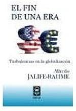 FIN DE UNA ERA, EL. TURBULENCIAS EN LA GLOBALIZACIÓN
