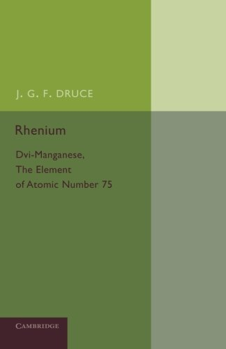 Rhenium: Dvi-Manganese, The Element Of Atomic Number 75