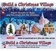Build a Christmas Village: Paper Houses to Make and Decorate for the Holidays