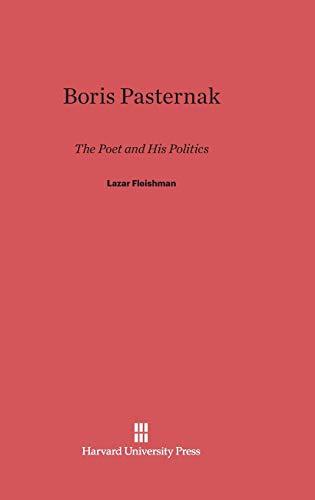 Boris Pasternak: The Poet and His Politics