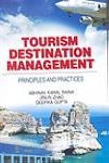 Tourism Destination Management: Principles and Practices