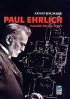 Paul Ehrlich. Forscher für das Leben