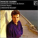 Couperin: Troisieme Livre de Pieces de Clavecin (3rd Book for Harpsichord) / Concerts Royaux by Christophe Rousset (1994-03-17)