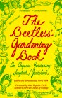 The Beetless' Gardening Book: An Organic Gardening Songbook/Guidebook: Containing the Poetry of Jam Lemon, Pear Machete, Joychoi Heirloom, and Rutabaga Variety