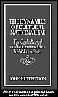 Dynamics of Cultural Nationalism: The Gaelic Revival and the Creation of the Irish Nation State