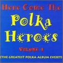 Here Come the Polka Heroes