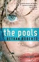 The Pools by Bethan Roberts (2008-07-03)