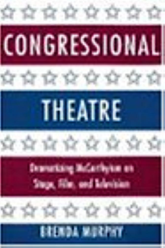 具体的に楽観リフレッシュCongressional Theatre: Dramatizing McCarthyism on Stage, Film, and Television (Cambridge Studies in American Theatre and Drama)