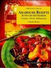 Arabische Rezepte rund ums Mittelmeer. Gemüse, Fisch, Süßspeisen