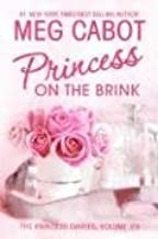 Princess on the Brink (Princess Diaries, Vol. 8) by Cabot, Meg (2006) Hardcover