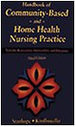 Handbook of Community-Based and Home Health Nursing Practice: Tools for Assessment, Intervention, and Education