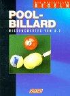 Pool- Billard. Die offiziellen Regeln. Wissenswertes von A - Z.