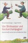 Von Brotwasser und Neckarchampagner. Geschichte( n) rund um den schwäbischen Wein