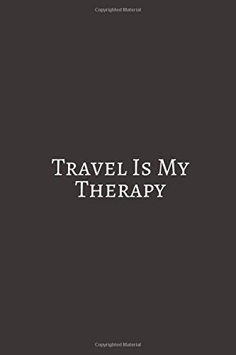 Travel Is My Therapy: A travel journal to write down your experiences, to sketch and scribble impressions, to scapbook your adventures and collect ......
