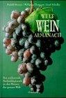 Welt Wein Almanach. Das umfassende Nachschlagewerk zu den Weinen der ganzen Welt