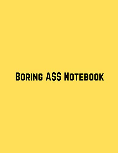 Boring A$$ Notebook: Minimalist Bare-Bones Composition Notebook Journal   Yellow Cover - Dot Grid   Great Gift Idea If You Really Don't Care
