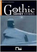 Gothic Short Stories. Con CD Audio: Gothic Short Stories + audio CD (Reading and training)