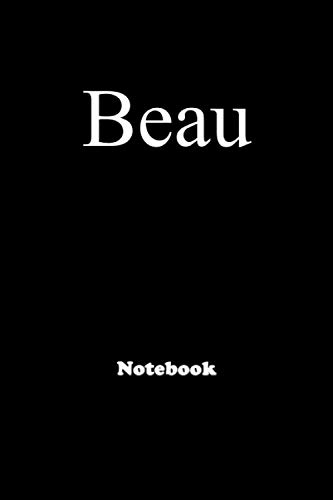 Beau: Personalized Notebook with Custom Name & Cover . College Ruled Journal for Women and Girls ,150pages