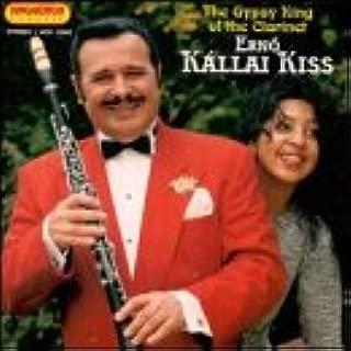 Gypsy King Of Clarinet Erno Kallai Kiss