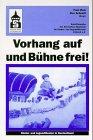Vorhang auf und Bühne frei!: Kinder- und Jugentheater in Deutschland