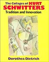 The Collages of Kurt Schwitters: Tradition and Innovation