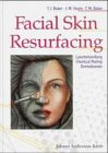 Facial Skin Resurfacing. Laserbehandlung - Chemical Peeling - Dermabrasion
