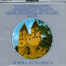 Gregorian Chants from Hungary - Schola Hungarica