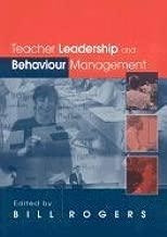 Teacher Leadership & Behavior Management (02) by Rogers, Bill [Paperback (2002)]