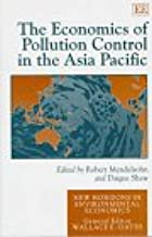 The Economics of Pollution Control in the Asia Pacific (New Horizons in Environmental Economics)