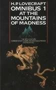 The H.P. Lovecraft Omnibus 1: At the Mountains of Madness and Other Novels of Terror