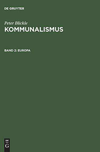 Kommunalismus, Bd.2, Europa (Peter Blickle: Kommunalismus, Band 2)