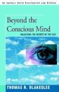 Beyond the Conscious Mind: Unlocking the Secrets of the Self