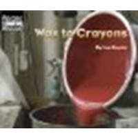 Wax to Crayons by Snyder, Inez [Childrens Pr, 2003] Paperback [Paperback]