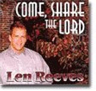 COME, SHARE THE LORD / LEN REEVES / 17 RELIGIOUS SONGS / 1997 SOUNDGARDEN STUDIOS