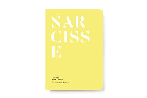 Le Narcisse en parfumerie (Cahiers des naturels)